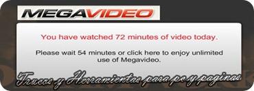Como saltarse el Limite de tiempo de megavideo soluciones