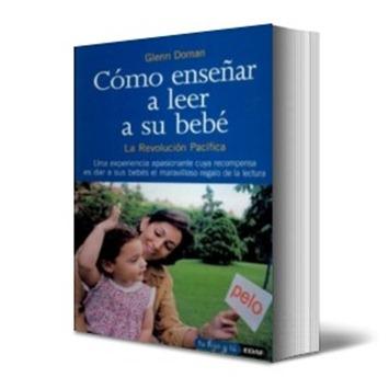 Libro -Como enseñar a Leer a tu bebe- de Glenn J. Doman